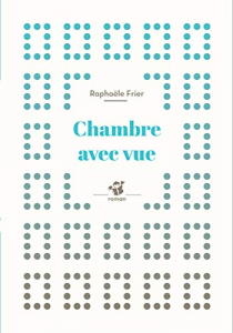 Chambre avec vue / Frier, Raphaële (2015) / Par Emma
