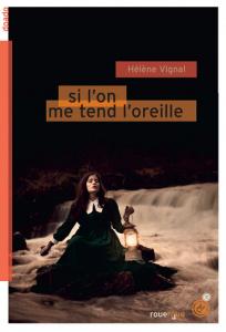 Si l'on me tend l'oreille / Vignal, Hélène (2019) / Par Emma