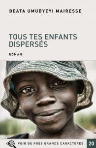 Tous tes enfants dispersés / Umubyeyi Mairesse, Beata (2020) / Par Monique